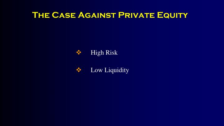 The Case Against Private Equity