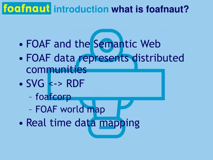 Introduction what is foafnaut