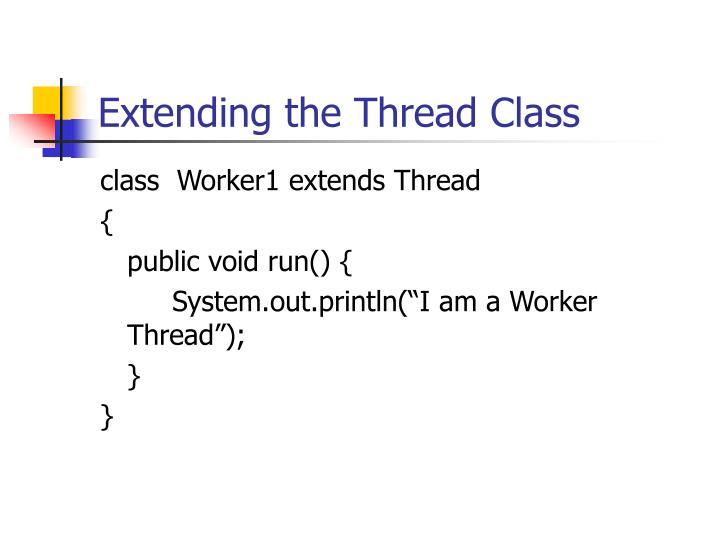 Extending the Thread Class