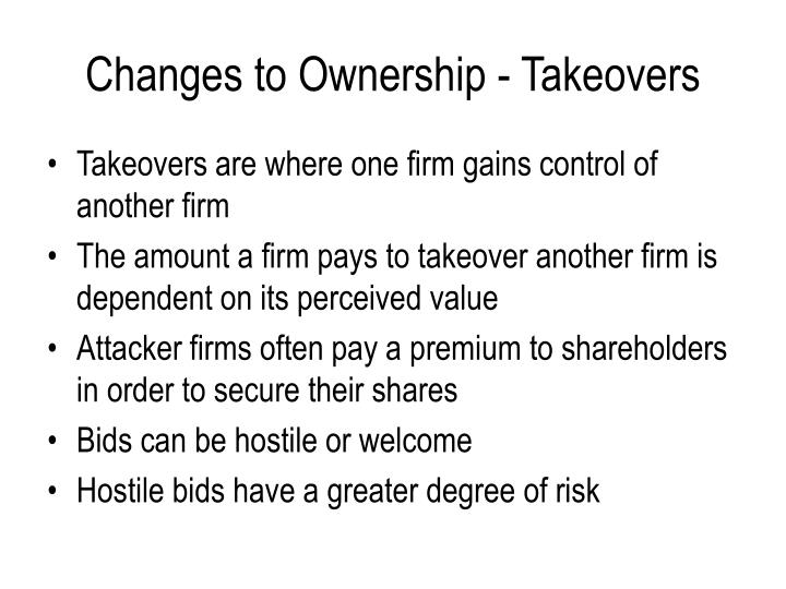 Changes to Ownership - Takeovers