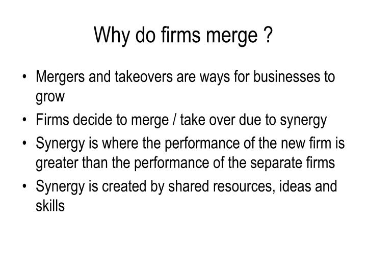 Why do firms merge ?