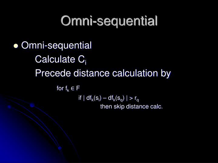 Omni-sequential