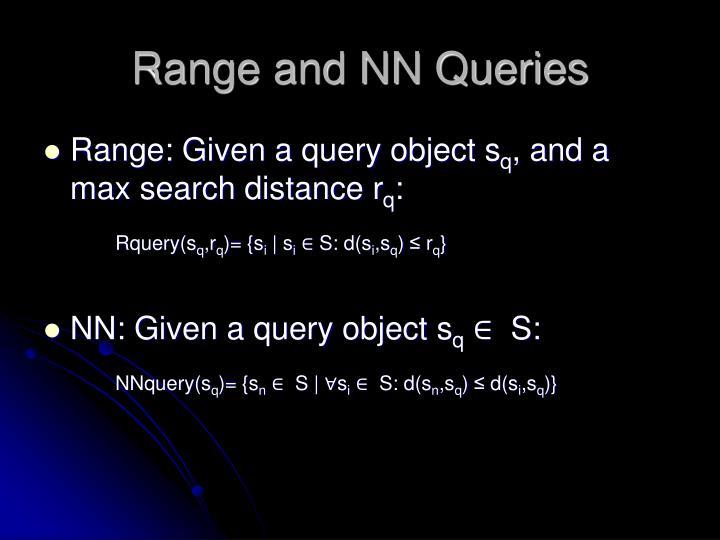 Range and NN Queries
