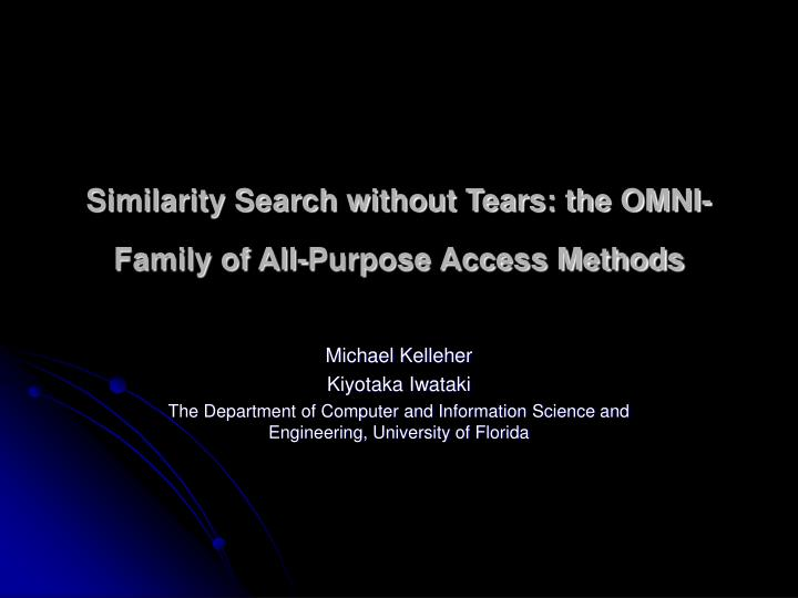 Similarity search without tears the omni family of all purpose access methods