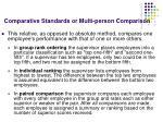 comparative standards or multi person comparison