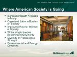 where american society is going1