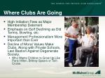 where clubs are going1