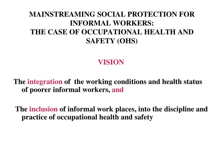 MAINSTREAMING SOCIAL PROTECTION FOR INFORMAL WORKERS: