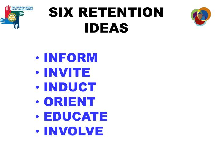 SIX RETENTION IDEAS