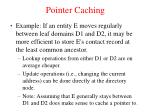 pointer caching