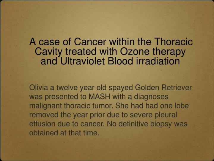 A case of Cancer within the Thoracic Cavity treated with Ozone therapy and Ultraviolet Blood irradiation