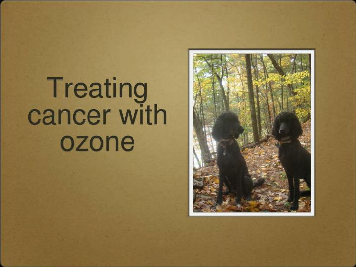 Treating cancer with ozone