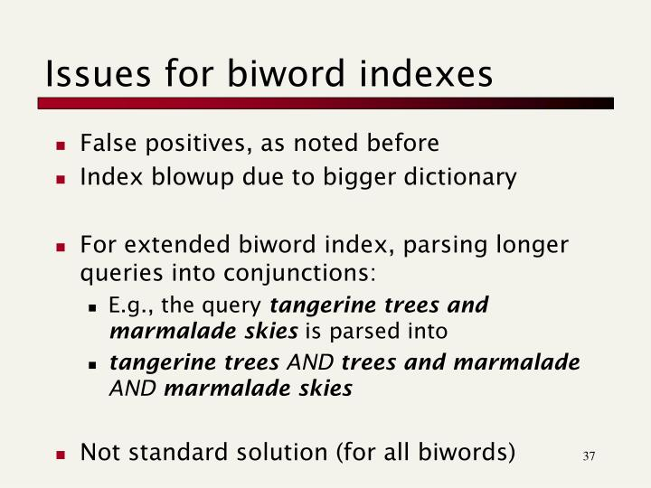 Issues for biword indexes
