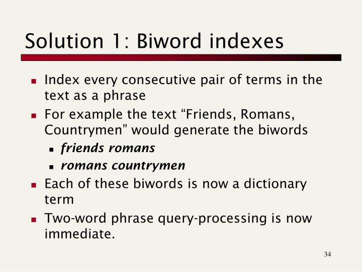 Solution 1: Biword indexes
