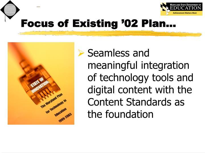 Focus of existing 02 plan