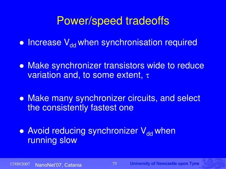 Power/speed tradeoffs