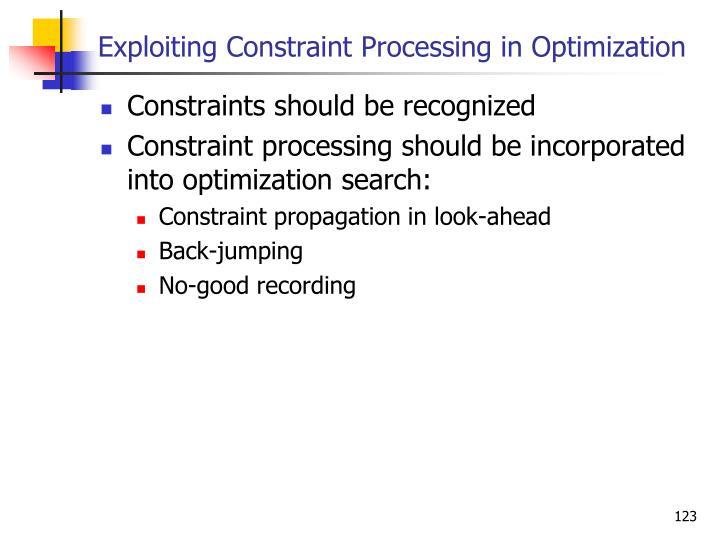 Exploiting Constraint Processing in Optimization