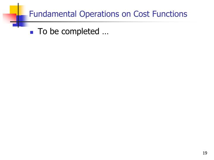 Fundamental Operations on Cost Functions