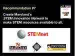 recommendation 7 create maryland s stem innovation network to make stem resources available to all