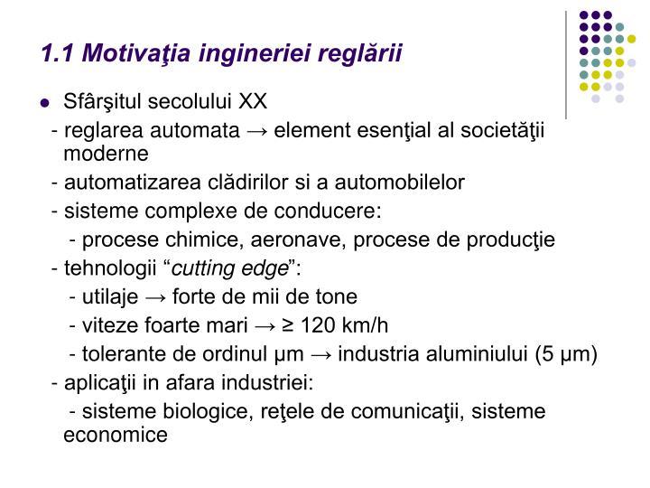 1.1 Motivaţia ingineriei reglării