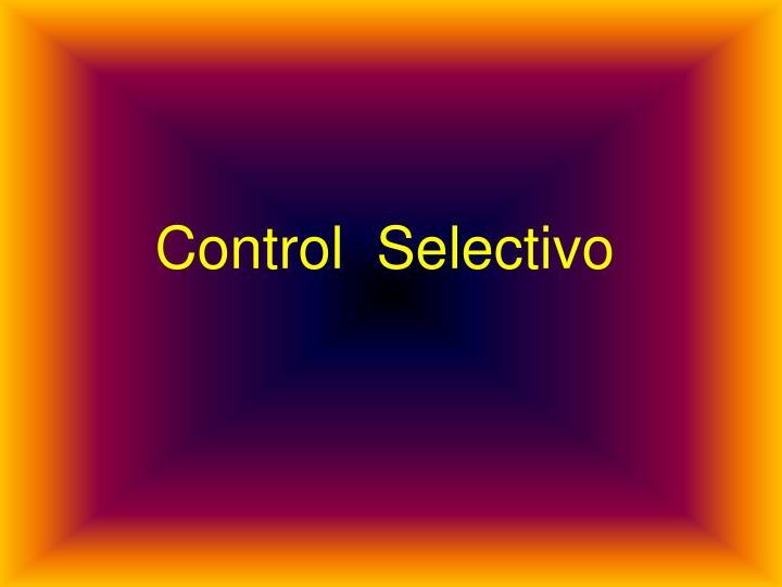 Control  Selectivo