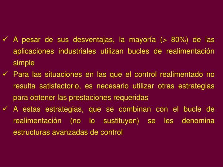 A pesar de sus desventajas, la mayoría (> 80%) de las aplicaciones industriales utilizan bucles de ...