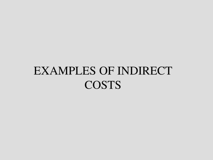 EXAMPLES OF INDIRECT COSTS