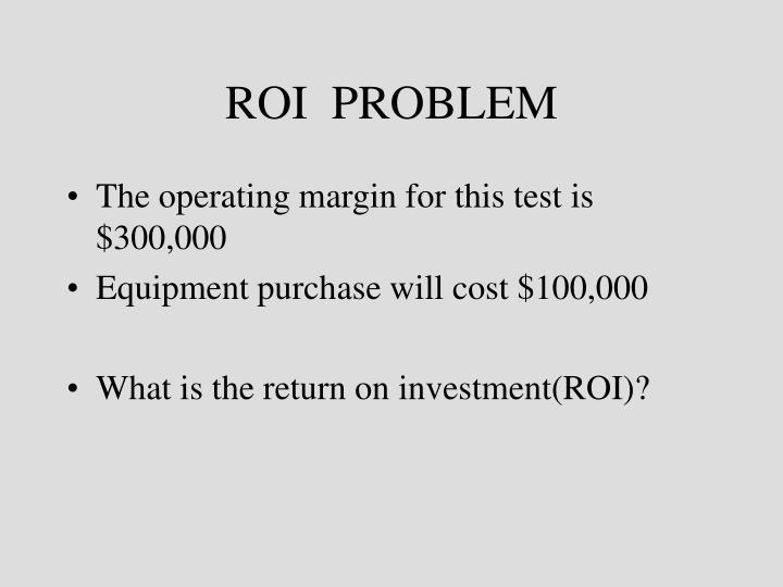 ROI  PROBLEM
