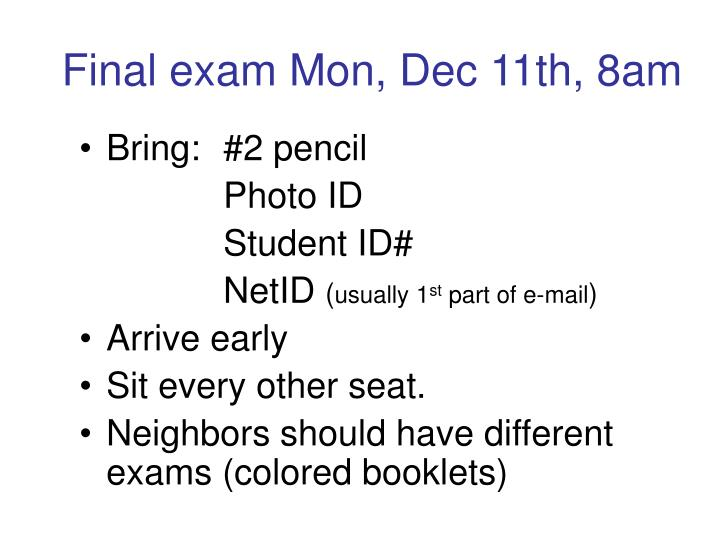 Final exam mon dec 11th 8am