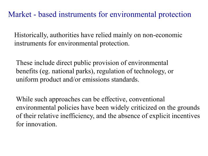 Market - based instruments for environmental protection
