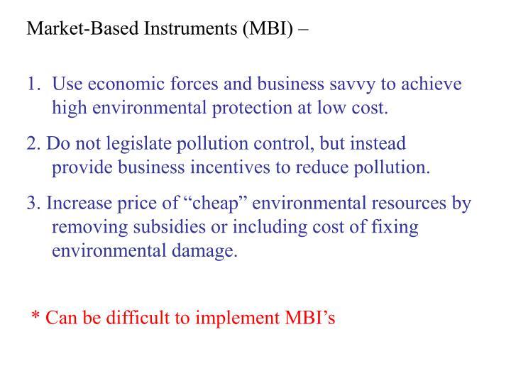Market-Based Instruments (MBI) –
