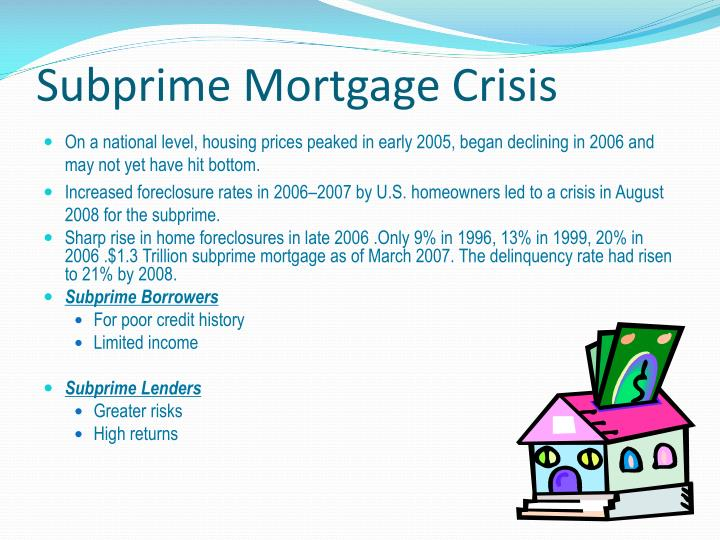 the subprime mortgage crisis devastated from the The us subprime mortgage crisis was a set of events that led to the 2008 financial crisis, characterized by a rise in subprime mortgage defaults and from the bankruptcy of lehman brothers, aig, washington mutual bank, government takeover a series of financial institutions, the.
