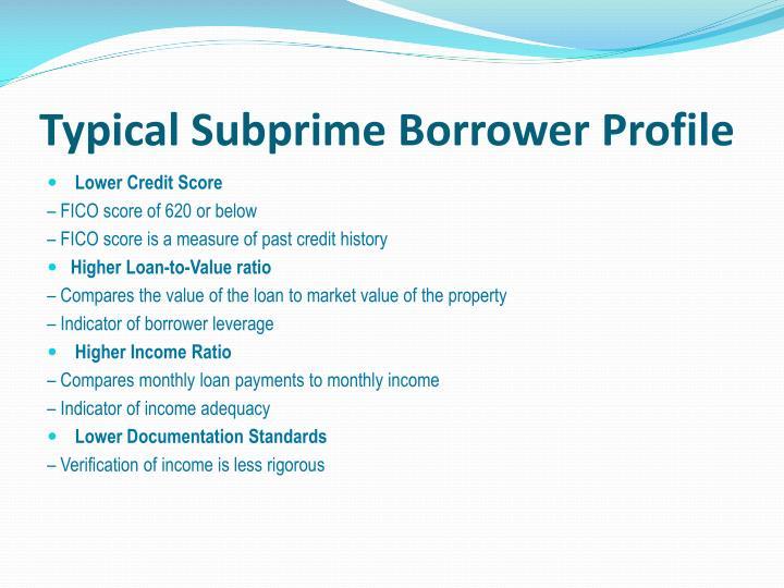 Typical Subprime Borrower Profile