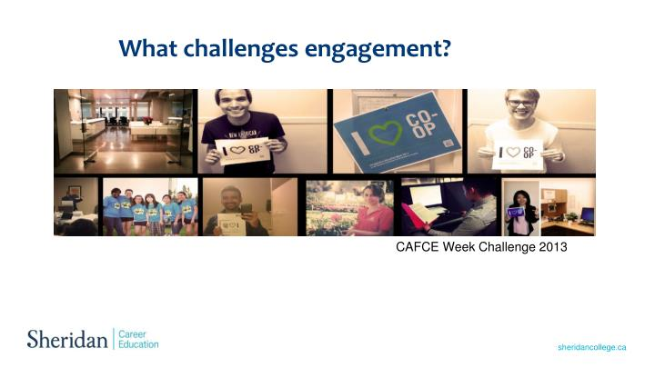 What challenges engagement?