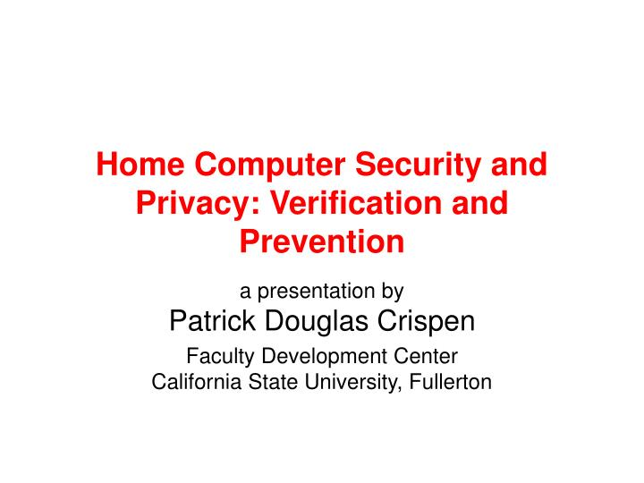 home computer security and privacy verification and prevention n.