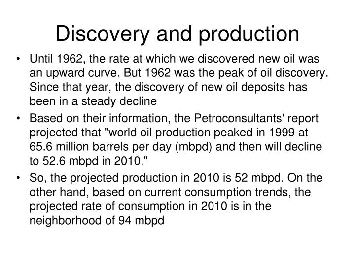 Discovery and production