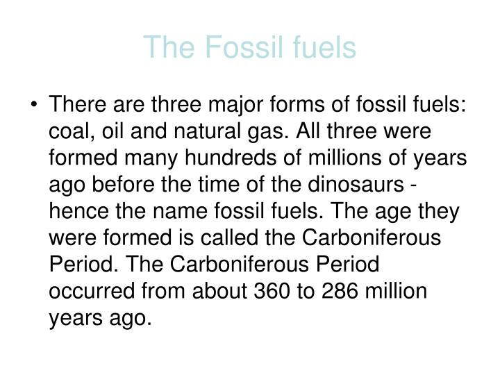 The fossil fuels