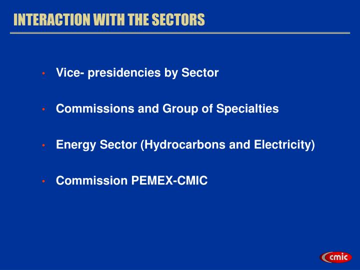 INTERACTION WITH THE SECTORS