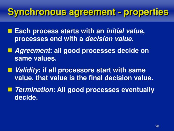 Synchronous agreement - properties