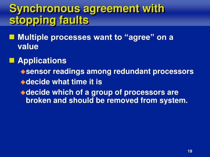 Synchronous agreement with stopping faults