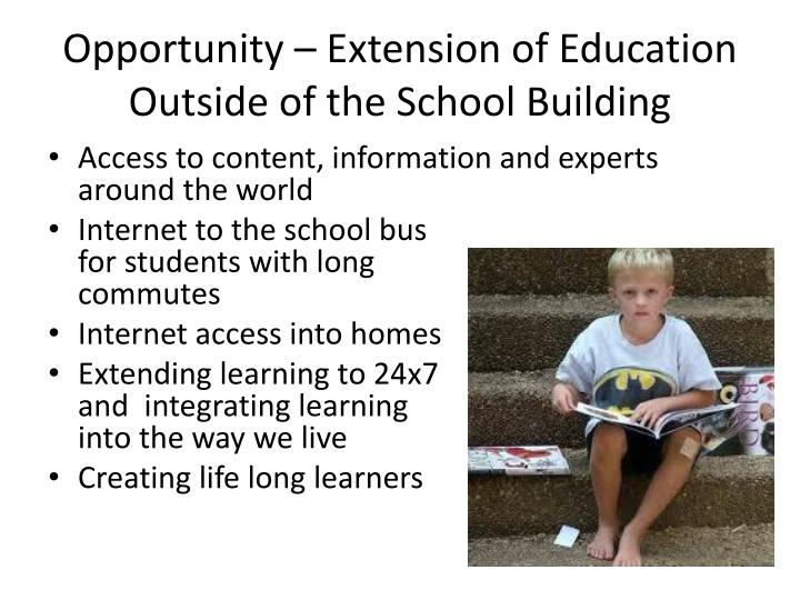 Opportunity – Extension of Education Outside of the School Building