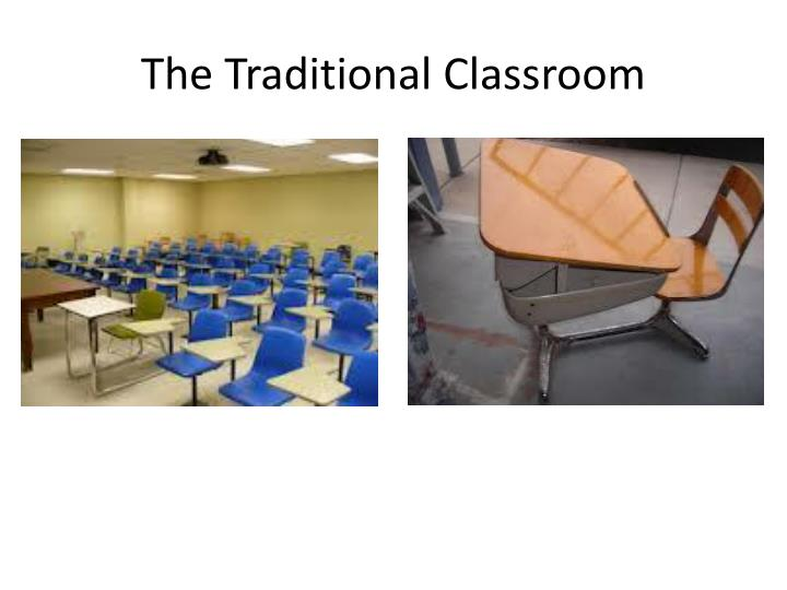 The Traditional Classroom