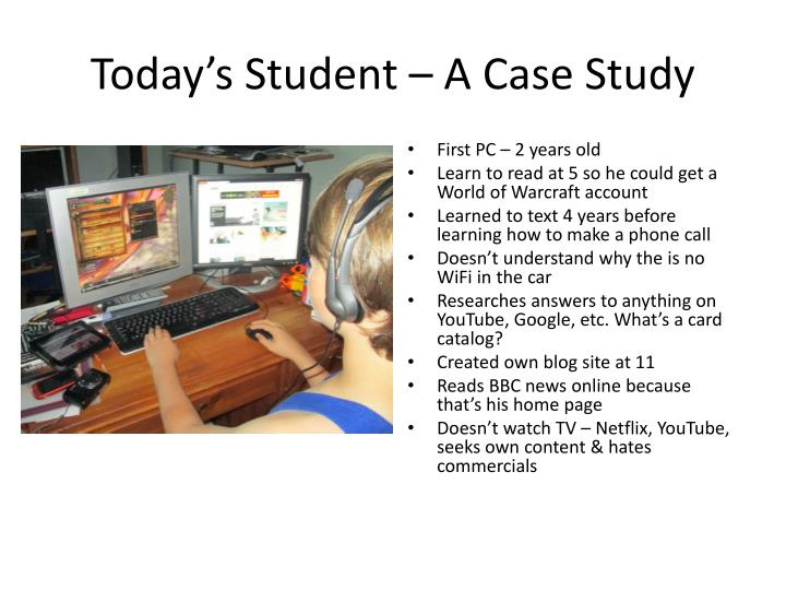 Today s student a case study
