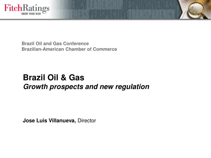 brazil oil gas growth prospects and new regulation n.