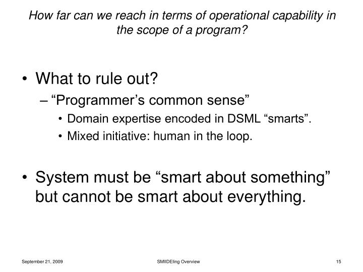 How far can we reach in terms of operational capability in the scope of a program?