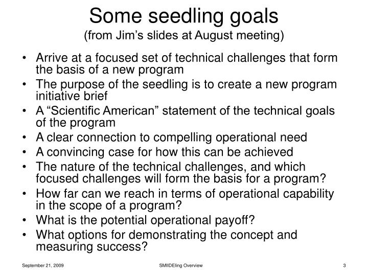 Some seedling goals from jim s slides at august meeting