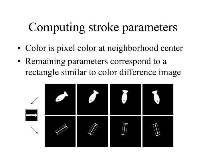 Computing stroke parameters