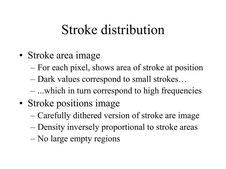 Stroke distribution