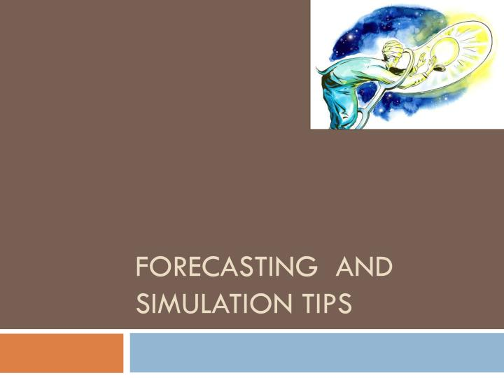 forecasting and simulation tips n.