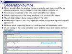 separation bumps